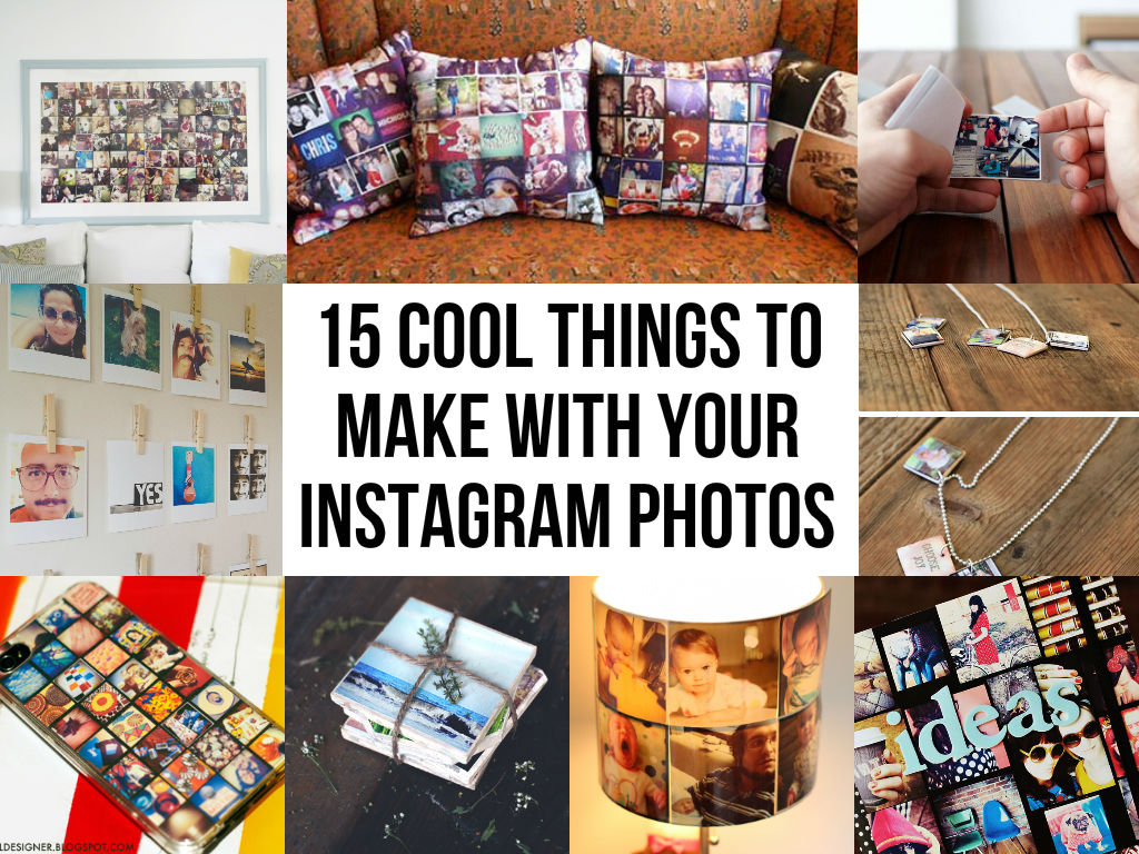 15 Cool Things To Make With Your Instagram Photos The