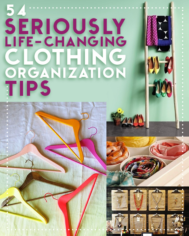 53 Seriously Life Changing Clothing Organization Tips
